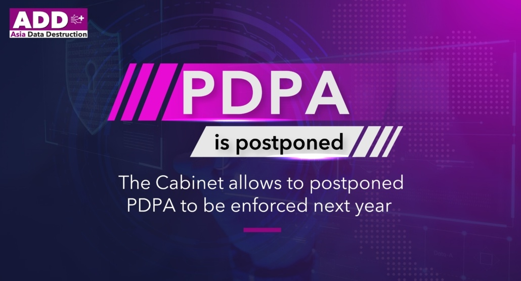 The Personal Data Protection Act has been postponed to be next year. How to be compliant with PDPA requirements? How to prepare your company and you IT Department to welcome the New Data Privacy Law? 9