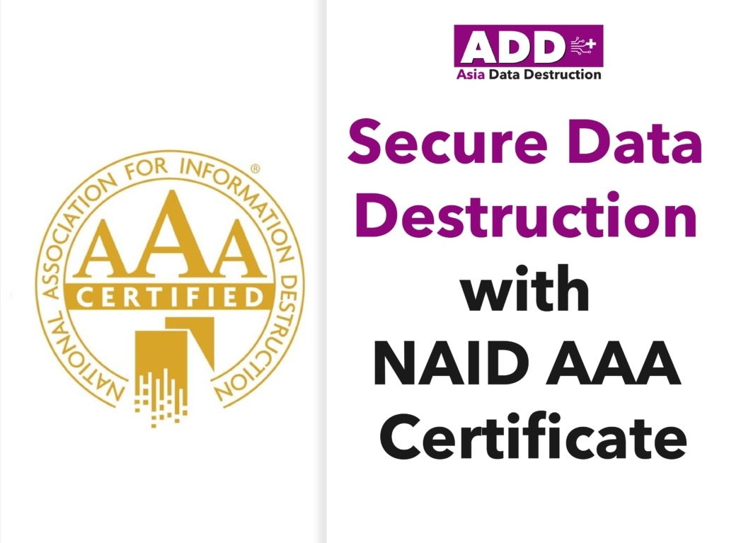ทำความรู้จักกับ NAID AAA Certificate (National Association of Information Destruction) องค์กรผู้ออกใบรับรองมาตรฐานการทำลายข้อมูล ที่น่าเชื่อถือที่สุด 1