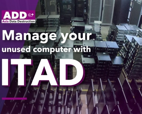 ASIA DATA DESTRUCTION, Leader in IT Asset Disposal Solution worldwide presence with same professional standard services. Wiping Deguassing Shredding 2
